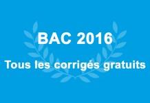 BAC 2016, les corrigés gratuits