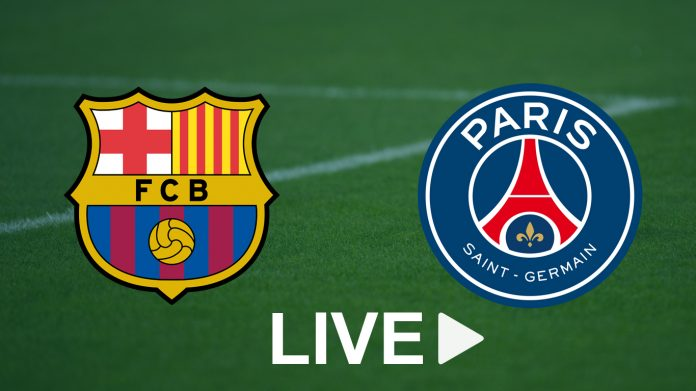 Match Barca PSG live streaming