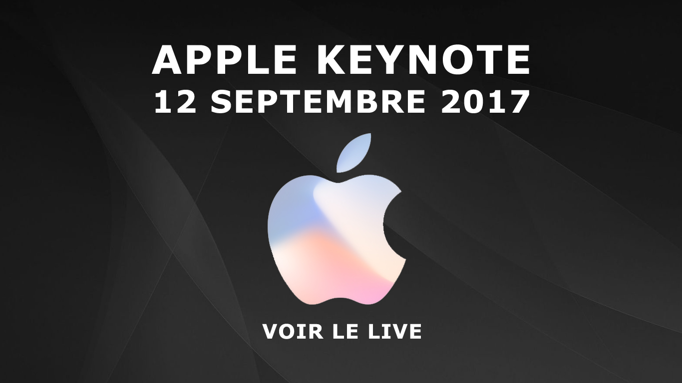 Keynote Apple 12 Septembre 2017 en live streaming (iPhone 8)